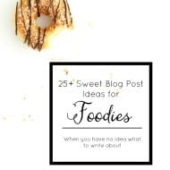 25+ Blog Post Ideas for Foodies