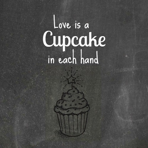 Love is a cupcake in each hand