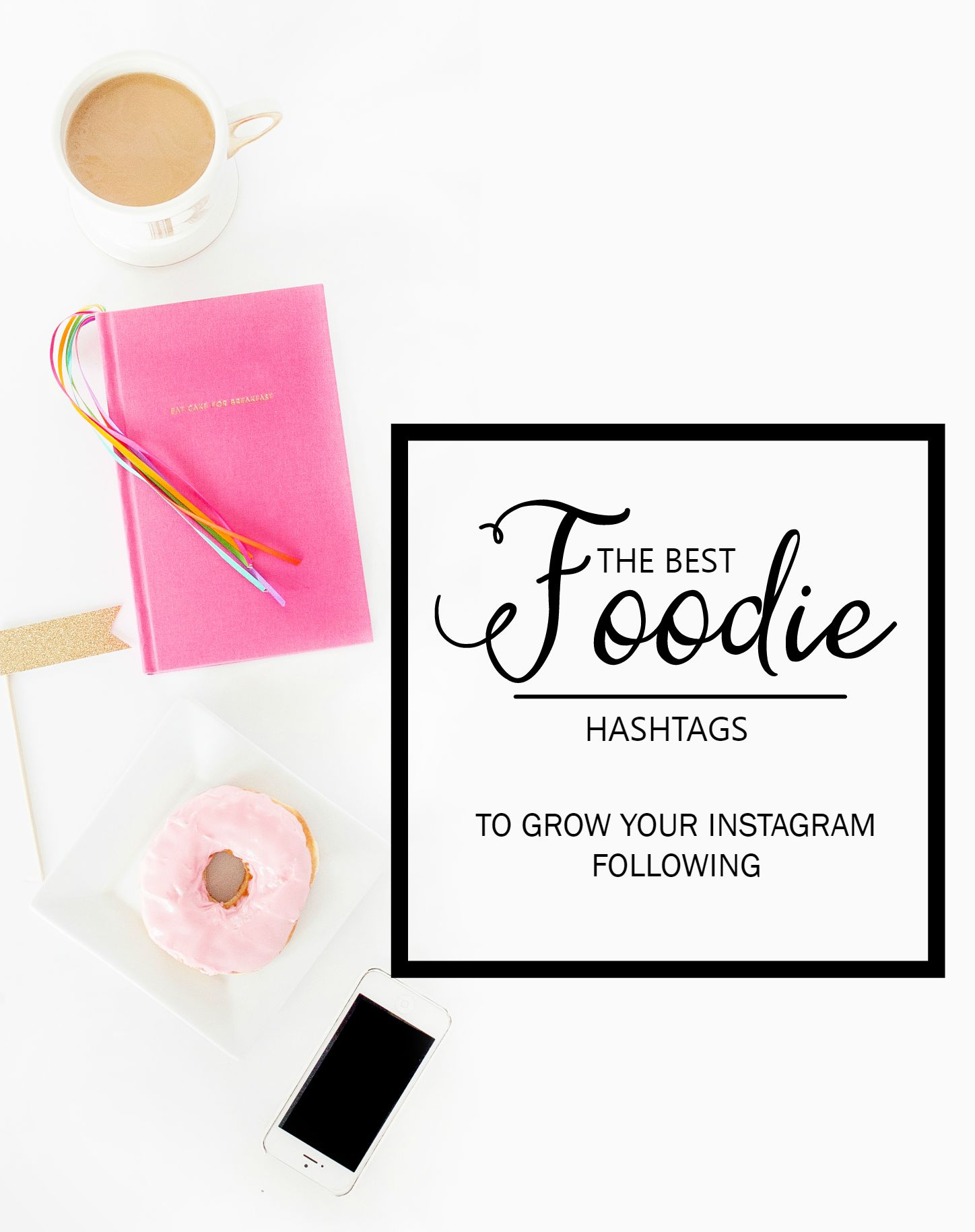 The Ultimate Guide to Hashtags for Food Bloggers - The