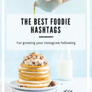 The Ultimate Guide to Hashtags for Food Bloggers